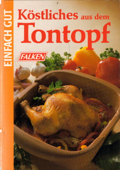 Einfach gut - Köstliches aus dem Tontopf ; 3806813329