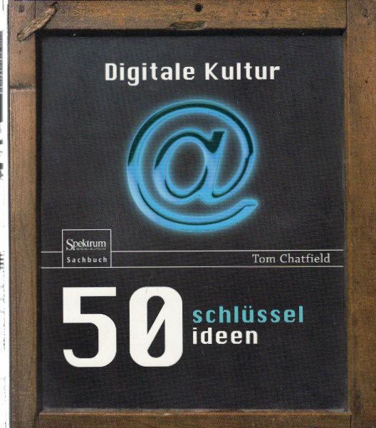 50 Schlüsselideen Digitale Kultur Auflage: 2013