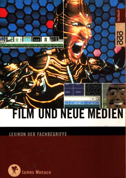 Monaco, James: Film und Neue Medien: Lexikon der Fachbegriffe Auflage: 3