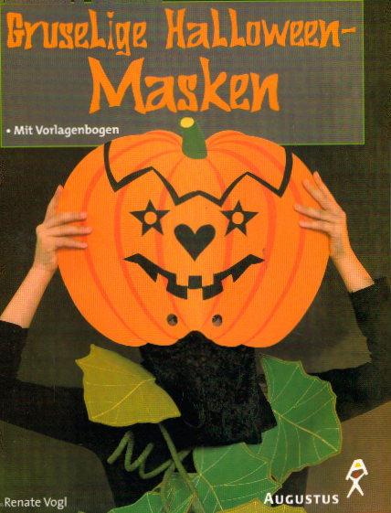 Gruselige Halloween-Masken : mit Vorlagenbogen. Ideenkiste, 9783804309159