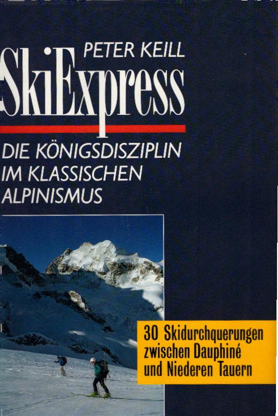 SkiExpress. 30 Skidurchquerungen zwischen Dauphiné und Niederen Tauern