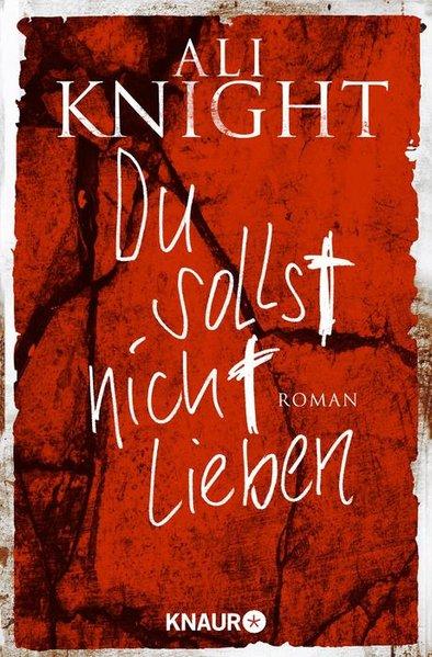 Du sollst nicht lieben: Roman - Knight, Ali