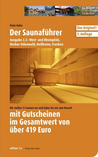 Saunaführer Region 3.3: West- und Rheinpfalz, Neckar-Odenwald, Heilbronn, Franken - Hufer, Peter
