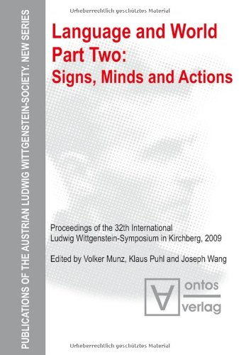 Language and world; Teil: Pt. 2., Signs, minds and actions. Österreichische Ludwig-Wittgenstein-Gesellschaft: Publications of the Austrian Ludwig Wittgenstein Society ; N.S., Vol. 15 - Munz, Volker, Klaus Puhl and Joseph Wang