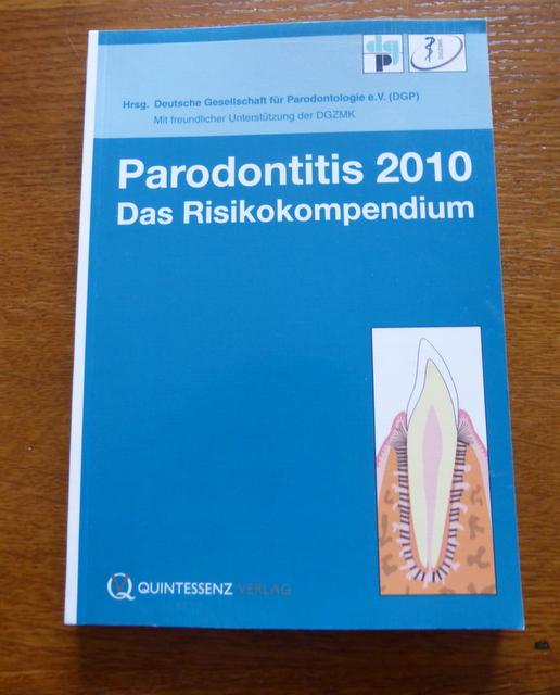 Parodontitis 2010: Das Risikokompendium. Broschiert – 8. November 2010 - Deutsche Deutsche Gesellschaft für Parodontologie
