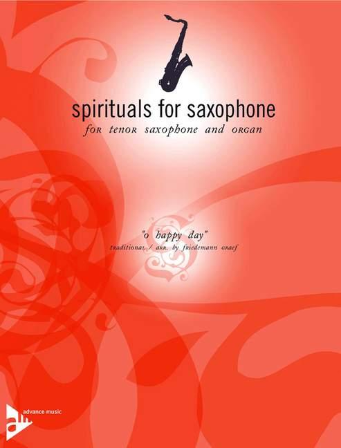 O Happy Day Traditional, (Reihe: spirituals for saxophone) Partitur und Stimme - Graef, Friedemann (Bearb.)
