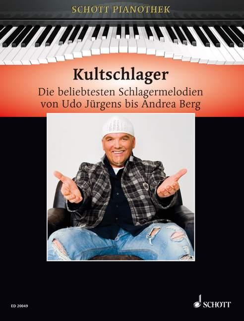 Kultschlager Die beliebtesten Schlagermelodien von Udo Jürgens bis Andrea Berg, (Reihe: Schott Pianothek) - Heumann, Hans-Günter (Bearb.)