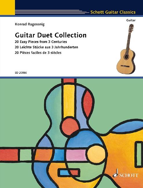 Guitar Duet Collection 20 leichte Stücke aus 3 Jahrhunderten, (Reihe: Schott Guitar Classics) - Ragossnig, Konrad (Hrsg.)