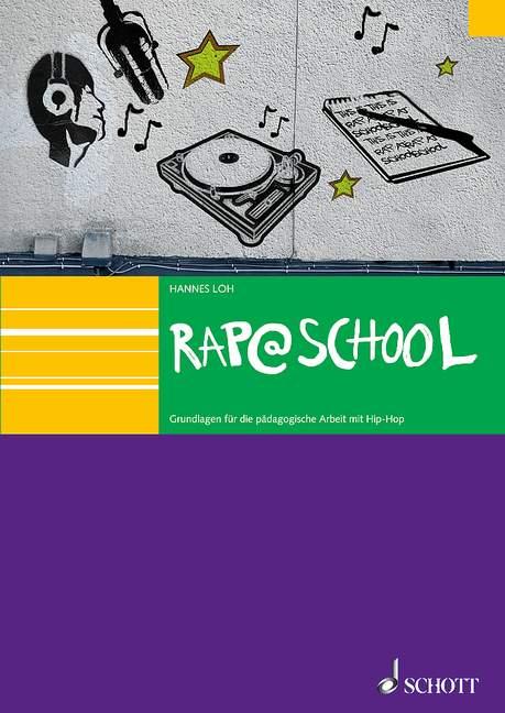 Rap@School Grundlagen für die pädagogische Arbeit mit HipHop Ausgabe mit CD - Loh, Hannes