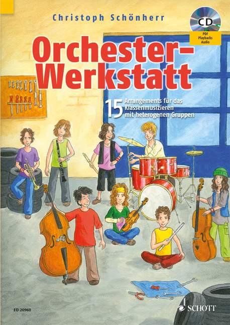 Orchester-Werkstatt 15 Arrangements für das Klassenmusizieren mit heterogenen Gruppen Ausgabe mit CD - Schönherr, Christoph