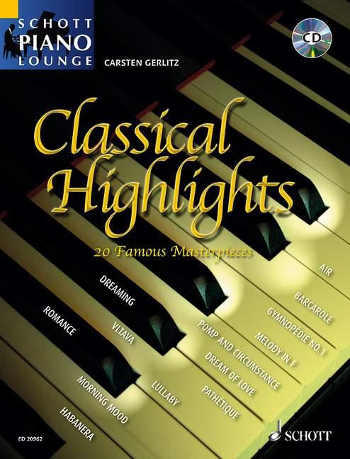 Classical Highlights 20 beliebte Meisterwerke, (Reihe: Schott Piano Lounge) Ausgabe mit CD - Gerlitz, Carsten (Bearb.)
