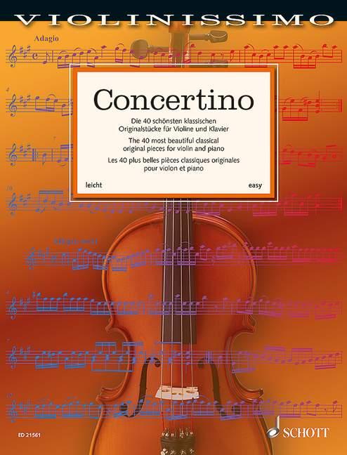 Concertino Die 40 schönsten klassischen Originalstücke für Violine und Klavier, (Reihe: Violinissimo Band 1) Partitur und Stimme - Birtel, Wolfgang (Hrsg.)