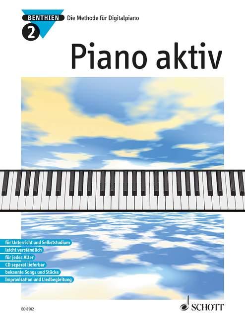 Piano aktiv Band 2 Die Methode für Digitalpiano Ausgabe mit MIDI-Diskette - Benthien, Axel