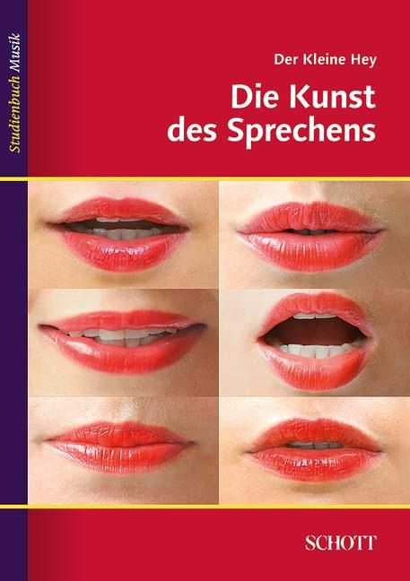 Der kleine Hey Die Kunst des Sprechens, (Reihe: Studienbuch Musik) - Hey, Julius; Reusch, Fritz (Hrsg.)