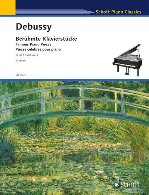 Berühmte Klavierstücke Band 2 (Reihe: Schott Piano Classics) - Debussy, Claude; Ohmen, Wilhelm (Hrsg.)
