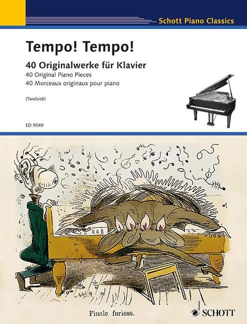 Tempo! Tempo! 40 schnelle und wilde, furiose und virtuose, turbulente und bravouröse, artistische und zirzensische, rasante und riskante, brillante und fulminante Originalwerke für Klavier, (Reihe: Schott Piano Classics) - Twelsiek, Monika (Hrsg.)