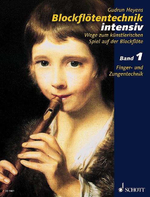 Blockflötentechnik intensiv Band 1 Wege zum künstlerischen Spiel auf der Blockflöte - Heyens, Gudrun