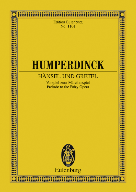 Hänsel und Gretel Vorspiel zum Märchenspiel, (Serie: Eulenburg Studienpartituren), (Reihe: Eulenburg Studienpartituren) Studienpartitur - Humperdinck, Engelbert