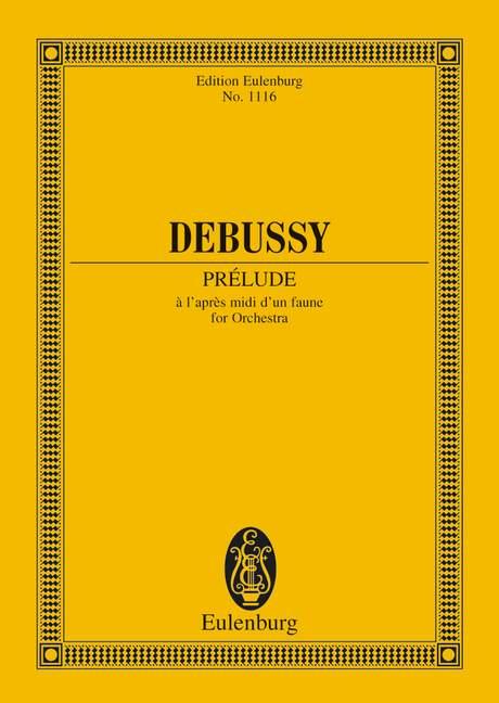 Prélude à l`après-midi d`un faune Eglogue pour Orchestre d`après Mallarmé, (Serie: Eulenburg Studienpartituren), (Reihe: Eulenburg Studienpartituren) Studienpartitur - Debussy, Claude; Montagnier, Jean-Paul (Hrsg.)