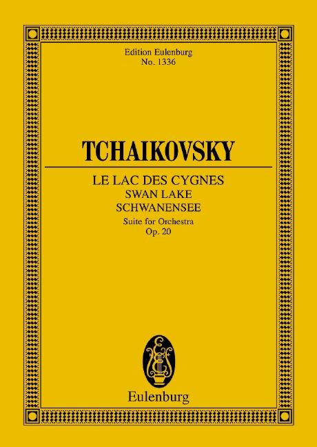 Le Lac des Cygnes op. 20 CW 13 Ballettsuite, (Serie: Eulenburg Studienpartituren), (Reihe: Eulenburg Studienpartituren) Studienpartitur - Tschaikowsky, Peter Iljitsch; Priory, Hugh (Hrsg.)