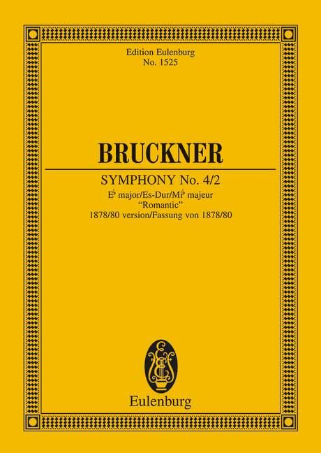 Sinfonie Nr. 4/2 Es-Dur Fassung von 1878/80 Romantische, (Serie: Eulenburg Studienpartituren), (Reihe: Eulenburg Studienpartituren) Studienpartitur - Bruckner, Anton; Nowak, Leopold (Hrsg.)