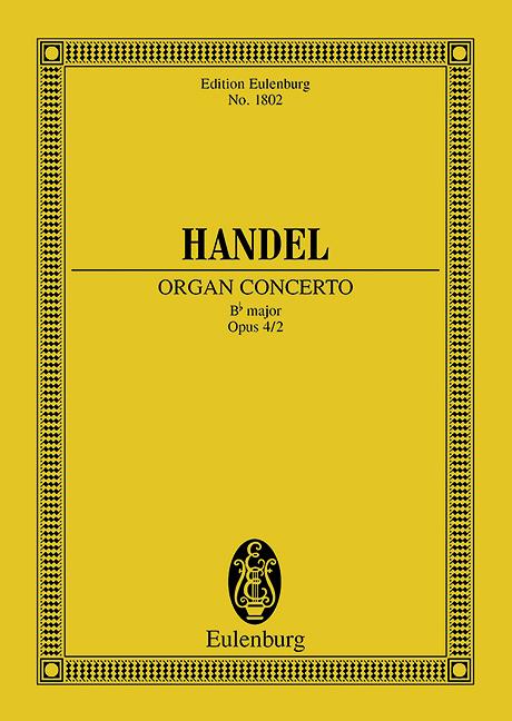 Orgel-Konzert Nr. 2 B-Dur op. 4/2 HWV 290 (Serie: Eulenburg Studienpartituren), (Reihe: Eulenburg Studienpartituren) Studienpartitur - Händel, Georg Friedrich; Williams, Peter (Hrsg.)