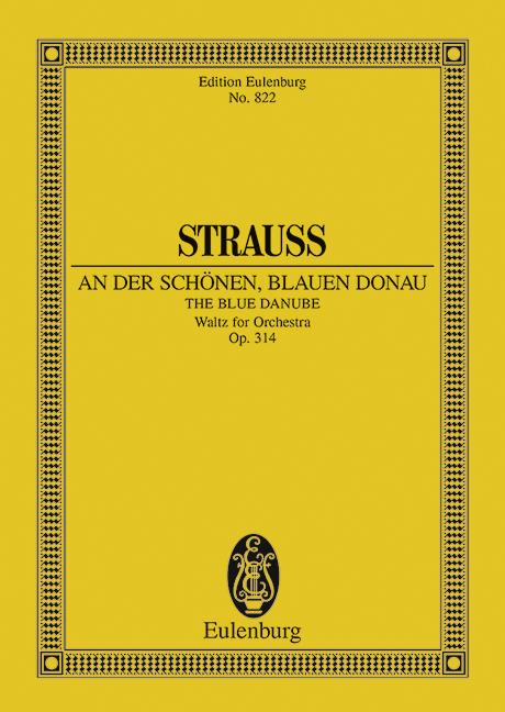 An der schönen blauen Donau op. 314 Walzer, (Serie: Eulenburg Studienpartituren), (Reihe: Eulenburg Studienpartituren) Studienpartitur  New Edition - Strauß (Sohn), Johann; Keldorfer, Viktor (Hrsg.)