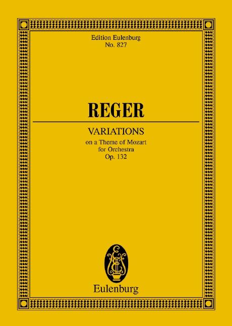 Variationen und Fuge op. 132 über ein Thema von Mozart, (Serie: Eulenburg Studienpartituren), (Reihe: Eulenburg Studienpartituren) Studienpartitur - Reger, Max