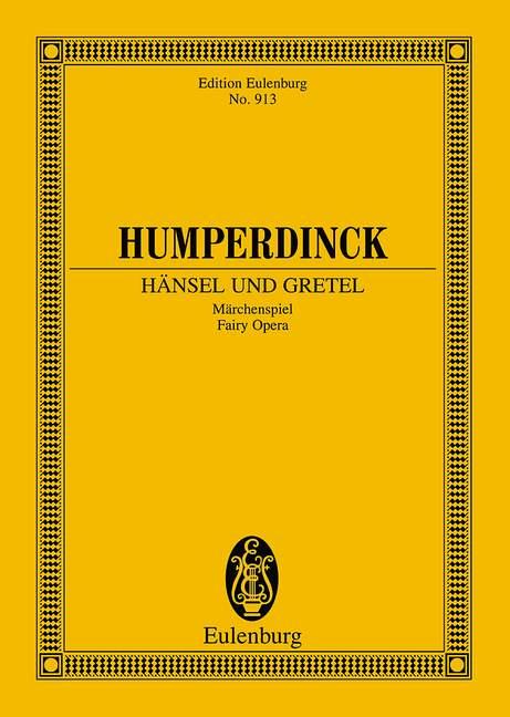 Hänsel und Gretel Märchenspiel in 3 Bildern, (Serie: Eulenburg Studienpartituren), (Reihe: Eulenburg Studienpartituren) Studienpartitur - Humperdinck, Engelbert