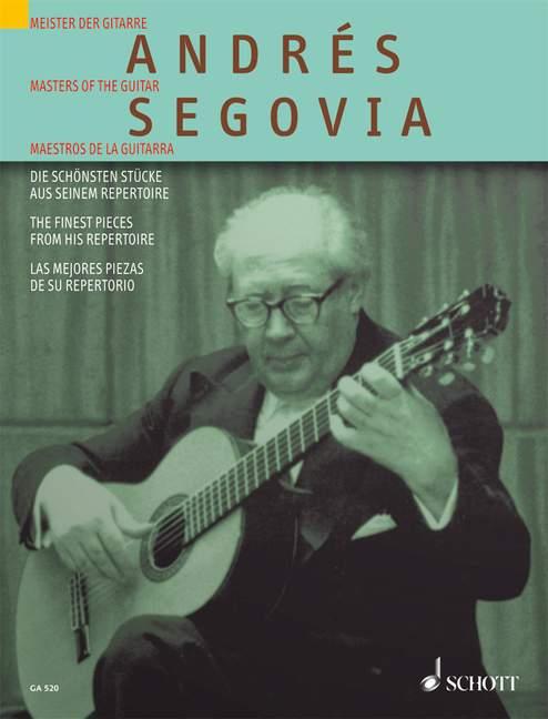 Andrés Segovia Die schönsten Stücke aus seinem Repertoire, (Serie: Gitarren-Archiv) - Segovia, Andrés