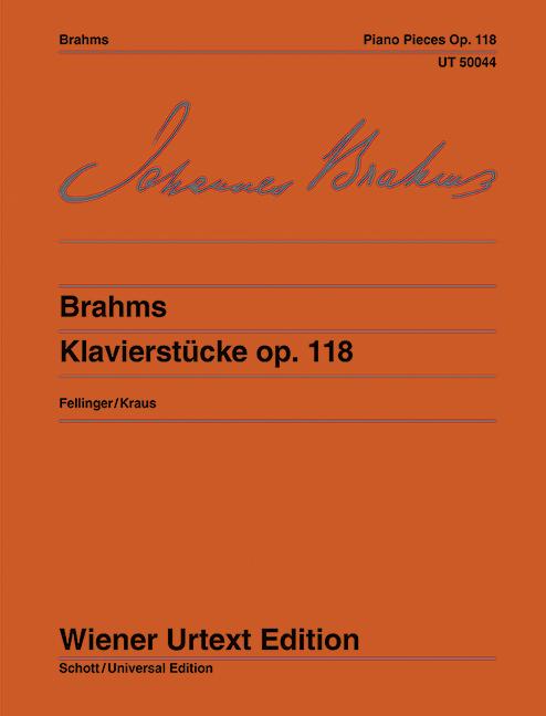 Klavierstücke op. 118 Nach den Autografen und der Originalausgabe, (Serie: Wiener Urtext Edition) Urtextausgabe - Brahms, Johannes; Fellinger, Imogen (Hrsg.); Kraus, Detlef (Bearb.)