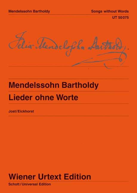 Lieder ohne Worte Nach Autografen, Abschriften und Erstausgaben, (Serie: Wiener Urtext Edition) Urtextausgabe 1. Auflage - Mendelssohn Bartholdy, Felix; Jost, Christa (Hrsg.); Eickhorst, Konstanze (Bearb.)