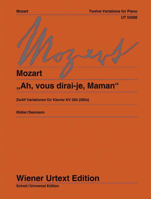 Ah, vous dirai-je, Maman KV 265 (300e) 12 Variationen für Klavier. Nach Autograph und Erstdruck, (Serie: Wiener Urtext Edition) Urtextausgabe - Mozart, Wolfgang Amadeus; Müller, Hans-Christian (Hrsg.); Seemann, Carl (Bearb.)
