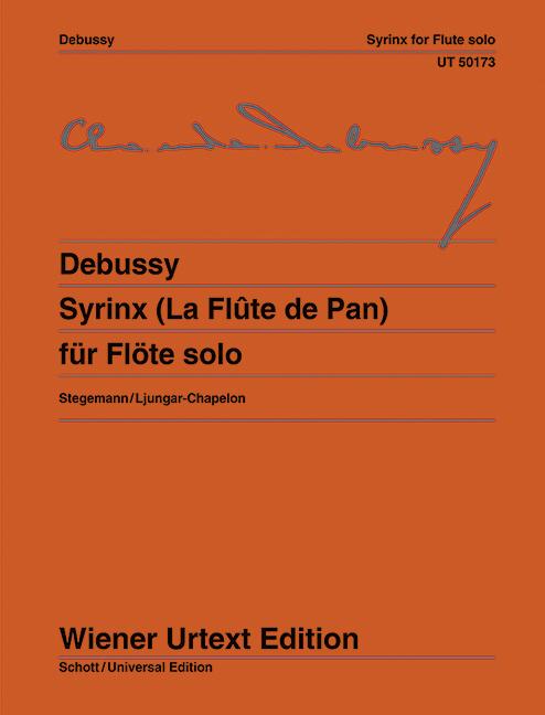 Syrinx (La Flûte de Pan) Nach einem zeitgenössischen Manuskript, (Serie: Wiener Urtext Edition) Urtextausgabe 2. Auflage - Debussy, Claude; Ljungar-Chapelon, Anders / Stegemann, Michael (Hrsg.)