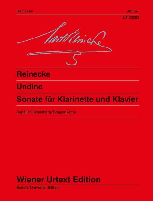 Undine op. 167 Sonate für Klarinette und Klavier, (Serie: Wiener Urtext Edition) Urtextausgabe 1. Auflage - Reinecke, Carl; Capelle, Irmlind (Hrsg.); Roggenkamp, Peter (Bearb.)