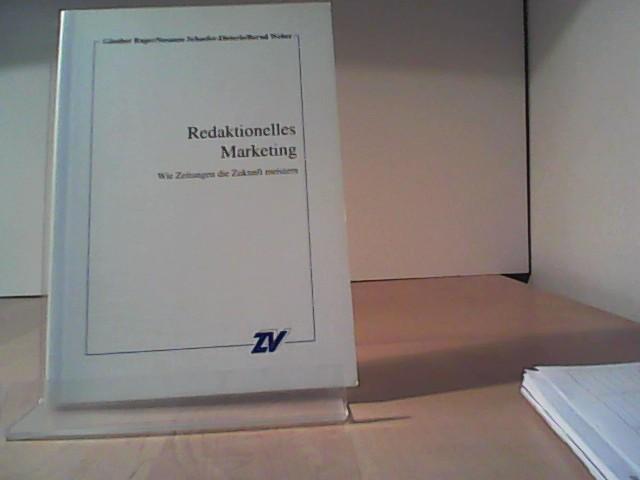 Redaktionelles Marketing. Wie Zeitungen die Zukunft meistern - Rager, Günther, Susanne Schaefer-Dieterle und Bernd Weber