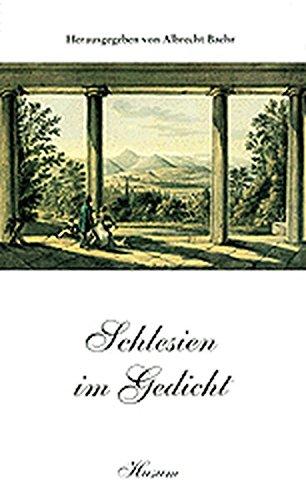 Schlesien im Gedicht: Vom Barock zur Neuzeit - 123 Gedichte aus 400 Jahren - Albrecht, Baehr