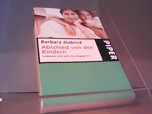 Abschied von den Kindern Loslassen und sich neu begegnen - Dobrick Barbara