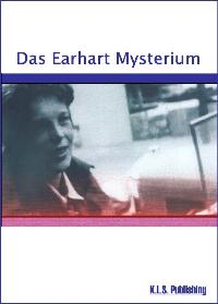 Das Earhart Mysterium von Klaus L Schulte  2007 - Klaus L Schulte