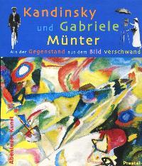 Kandinsky und Gabriele Münter: Als der Gegenstand aus dem Bild verschwand (Abenteuer Kunst) [Gebundene Ausgabe] Susanne Pfleger (Autor)  2001 - Susanne Pfleger