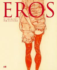 Eros in der Kunst der Moderne. [Gebundene Ausgabe]Fondation Beyeler (Herausgeber)  2006 - Fondation Beyele