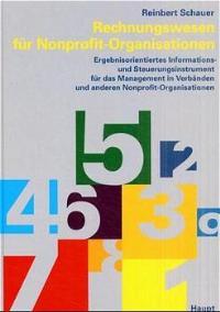Rechnungswesen für Nonprofit-Organisationen [Gebundene Ausgabe]  Reinbert Schauer (Autor), René Cl. Andeßner (Autor), Christian Bayreder (Autor), Othmar Filliger (Autor)  2008 - Reinbert Schauer (Autor), René Cl. Andeßner (Autor), Christian Bayreder (Autor), Othmar Filliger (Autor)