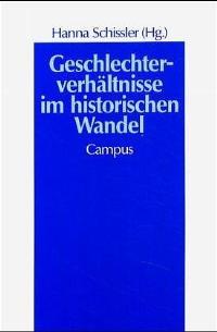 Geschlechterverhältn im historischen Wandel (Geschichte und Geschlechter) von Hanna Schissler  1993 - Hanna Schissler