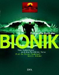 """Das große Buch der Bionik: Neue Technologien nach dem Vorbild der Natur [Gebundene Ausgabe] von Kurt G. Blüchel (Autor), Werner Nachtigall Überraschend, genial, effektiv, billig, umweltverträglich -- so zeigen sich die """"""""Erfindungen"""""""" der Natur jedem, der"""