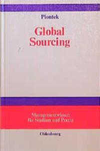 Global Sourcing [Gebundene Ausgabe] Jochem Piontek (Autor)  1997 - Jochem Piontek (Autor)