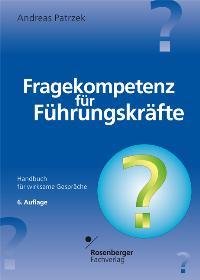 Fragekompetenz für Führungskräfte: Handbuch für wirksame Gespräche mit Mitarbeitern (Gebundene Ausgabe) von Andreas Patrzek  2005 - Andreas Patrzek