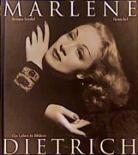 Marlene Dietrich. Ein Leben in Bildern [Gebundene Ausgabe] Renate Seydel (Autor)  2000 - Renate Seydel (Autor)