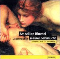 Am stillen Himmel meiner Sehnsucht, 1 Audio-CD [Audio CD] Susanne Lothar (Autor), Ulrich Mühe (Autor)  2001 - Susanne Lothar (Autor), Ulrich Mühe (Autor)