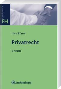 Privatrecht: Intensivkurs von Hans Römer (Autor)  Auflage: 6. Auflage. (29. Mai 2009) - Hans Römer (Autor)