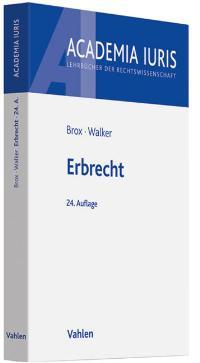 Erbrecht von Hans Brox (Autor), Wolf-Dietrich Walker (Autor)  Auflage: 24., vollständig neu bearbeitete Auflage. (22. September 2010) - Hans Brox (Autor), Wolf-Dietrich Walker (Autor)
